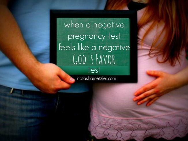 when a negative pregnancy test feels like a negative God's favor test