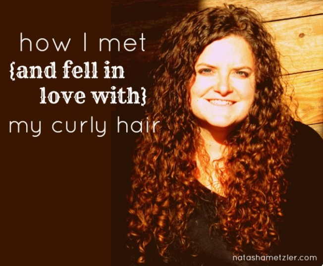 How I met {and fell in love with} my curly hair @natashametzler