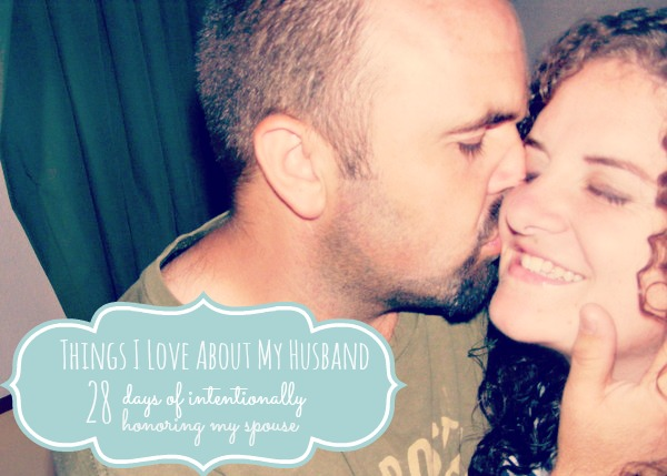 28 days of intentionally honoring my spouse