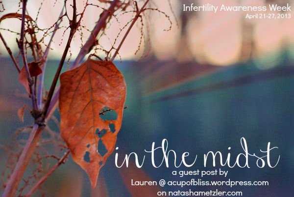in the midst // Infertility Awareness Week