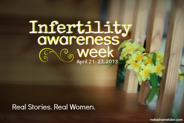 Infertility Awareness Week on natashametzler.com