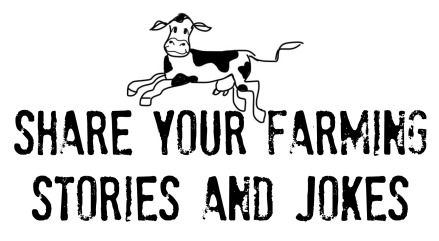 share your farming stories and jokes