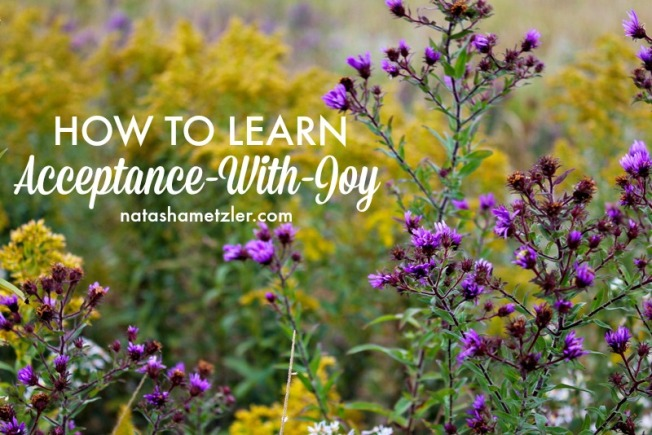 How to Learn Acceptance-with-Joy