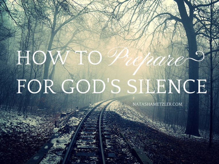 How to prepare for God's silence